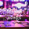 Masha songs