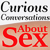 Curious Conversations About Sex