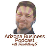 AZ Business Podcast with TheeAnthonyS