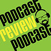 Podcast – Podcast Review Podcast