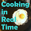 Cooking in Real Time
