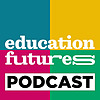 Education Futures Podcast