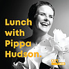 Lunch with Pippa Hudson
