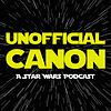 Unofficial Canon: A Star Wars Podcast