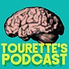 Tourette's Podcast