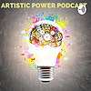 Artistic Power Podcast