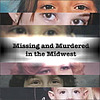 Missing and Murdered in the Midwest