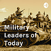 Military Leaders of Today