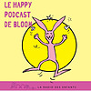 Le Happy podcast  de Bloom