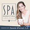 Spa Marketing Made Easy Podcast